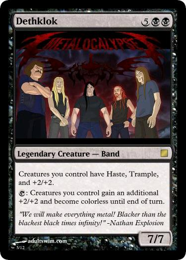 mtg  dethklok redux by djchilllyphil Blacker than black CCG Humor CCG