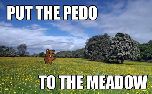 pedo to the meadow.thumbnail put the pedo to the meadow Dark Humor