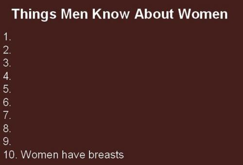 things men know about women.thumbnail Things Men Know About Women Sexist Humor