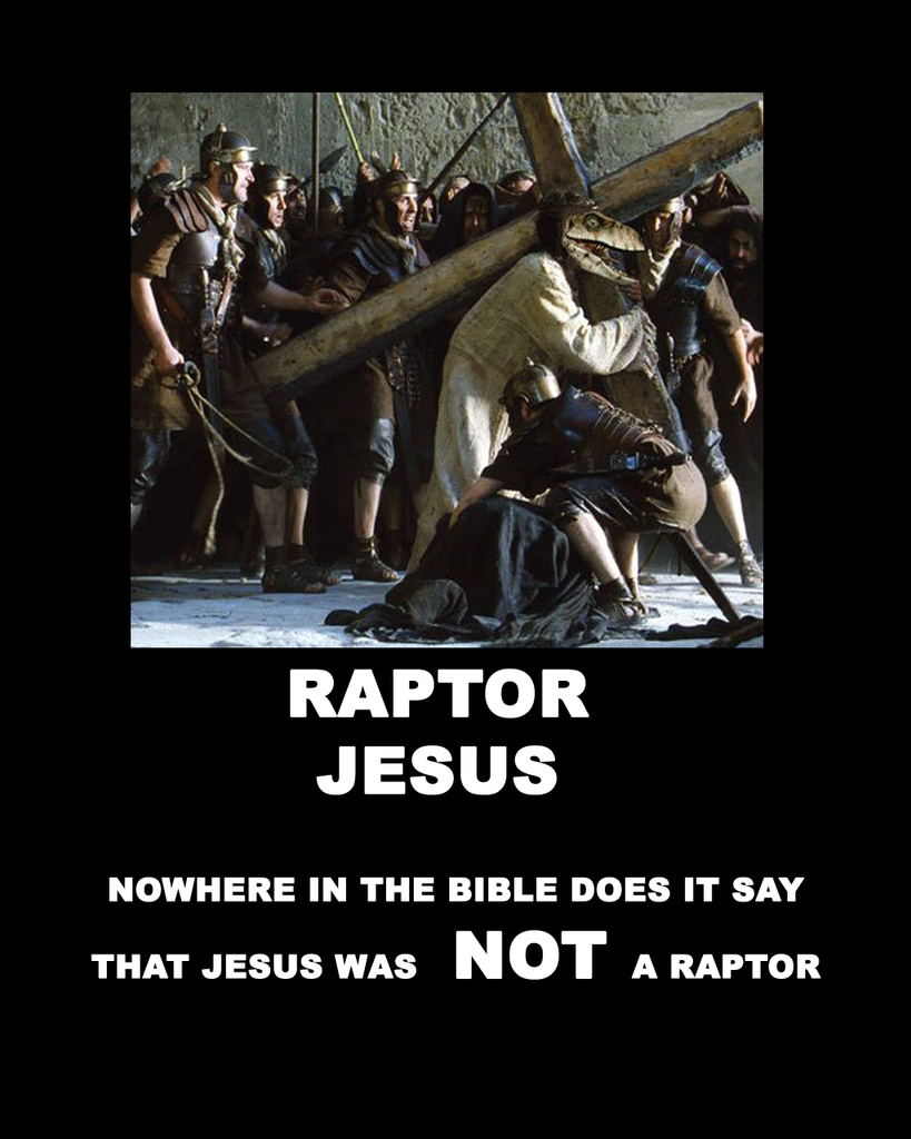 Raptor Jesus - No Where In The Bible Does it say that jesus was NOT a raptor