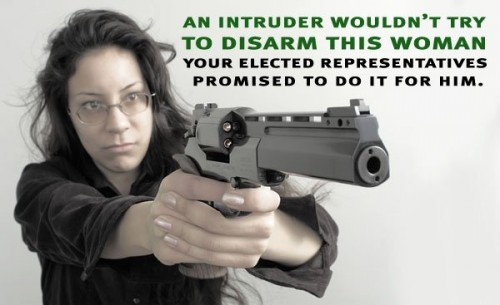 And intruder wouldn't try to disarm this woman, your elected representatives promised to do it for him