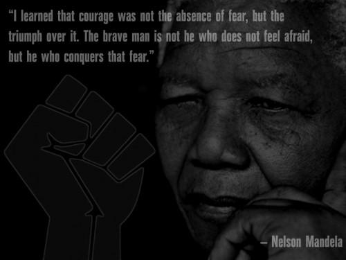 Triumph Over Fear - Nelson Mandela