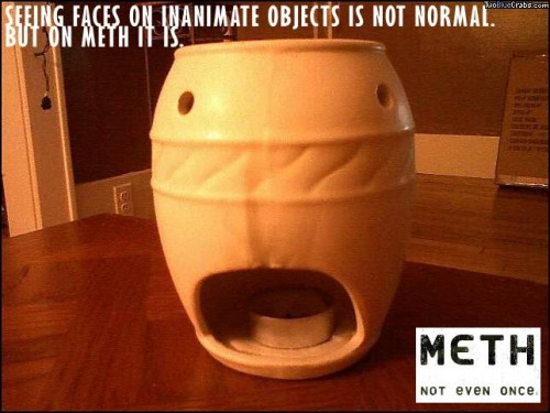 seeing faces on inanimate objects is not normal - but on meth it is