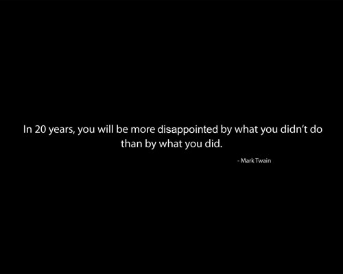 mark twain on what you will be disappointed by