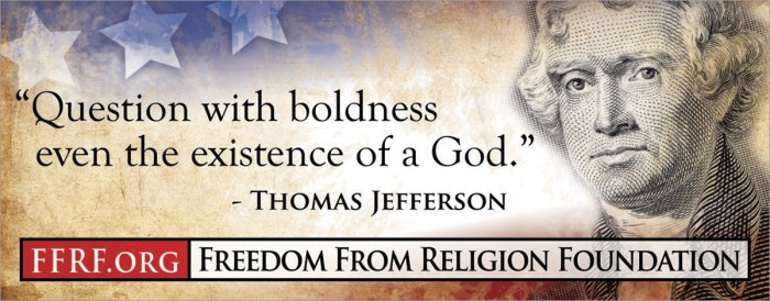 thomas jefferson - question with boldness even the existence of a god
