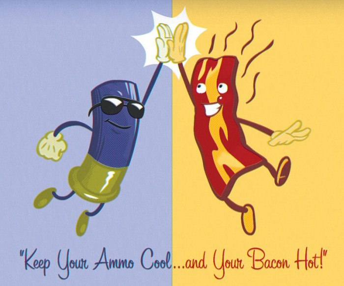 keep your ammo cool and your bacon hot