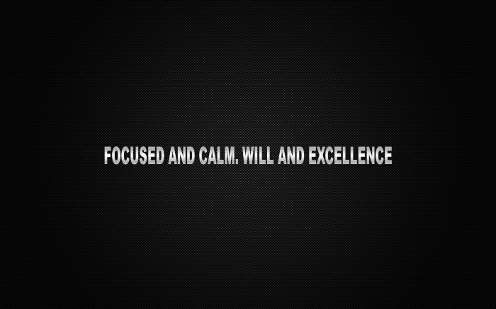 focused and calm will and excellence 700x437 focused and calm   will and excellence Wallpaper Quotes