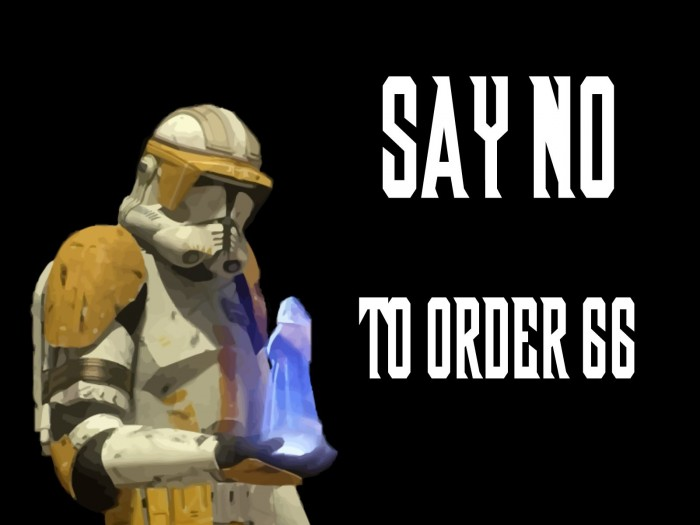 say no to order 66