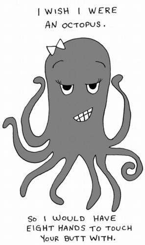 I wish I were an octopus