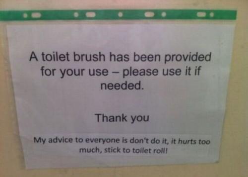Do not use the toilet brush