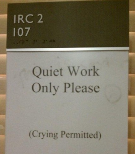 quiet work only please - crying permittted