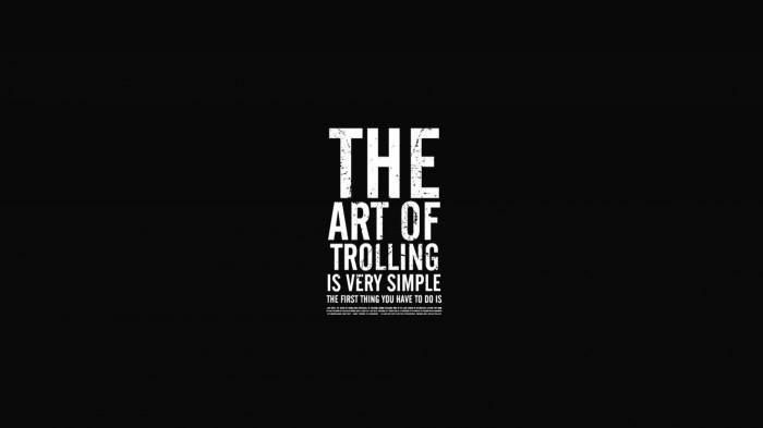 the art of trolling is very simple.jpg
