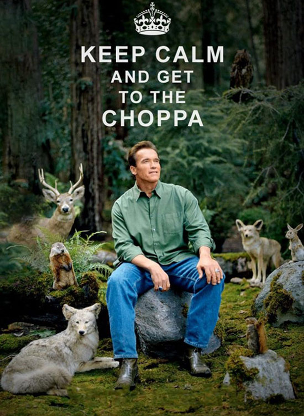 keep calm and get to the CHOPPA.jpg