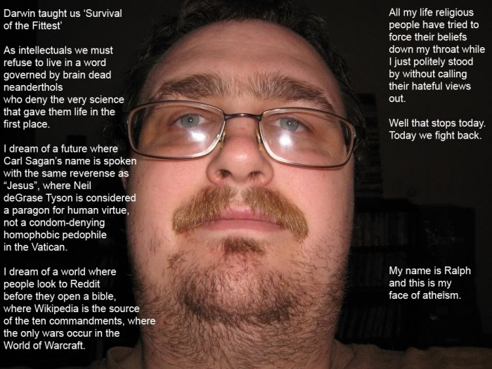 my name is ralph and this is my face of atheism 700x525 my name is ralph and this is my face of atheism