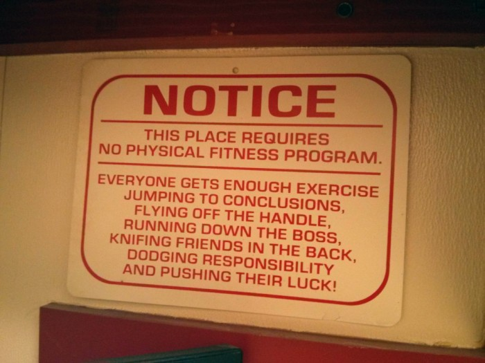 Notice - this place requires no physical fitness program.jpg