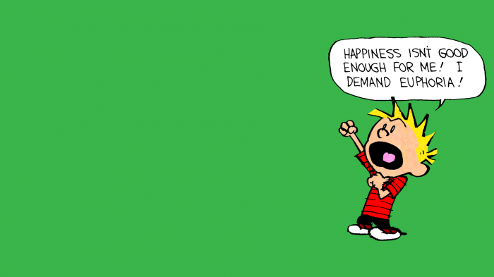 calvin and hobbes - happiness isn't good enough for me.png
