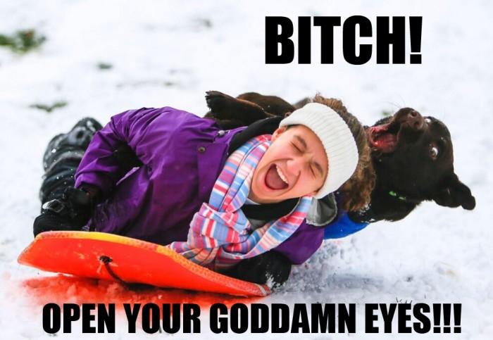 bitch - open your goddamn eyes.jpg