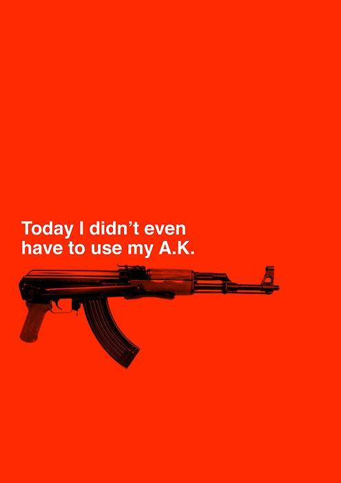 today I didn't even have to use my AK.jpg