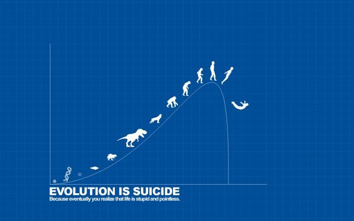 evolution is suicide.jpg
