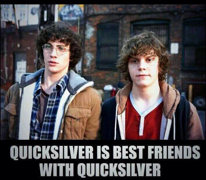 Quicksilver is Best Friends With Quicksilver