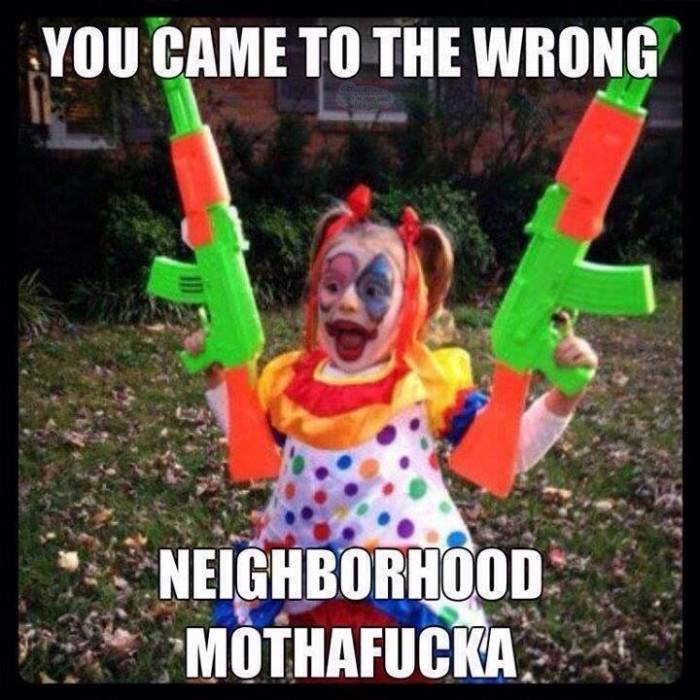 you came to the wrong neighborhood.jpg