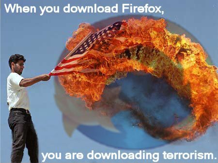 when-you-download-firefox-youre-downloading-terrorism