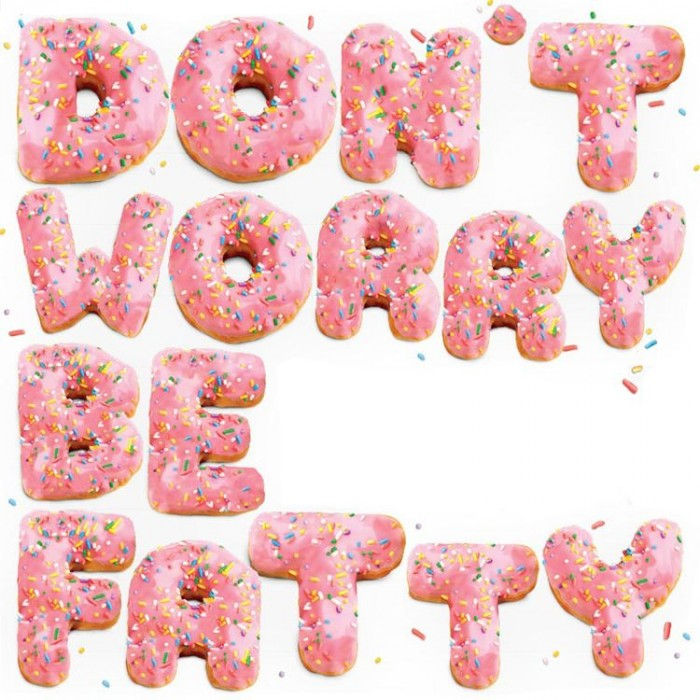 dont_worry_be_fatty
