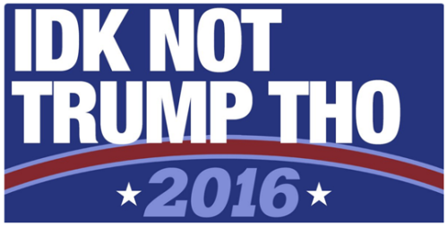 IDK not trump tho 2016.png