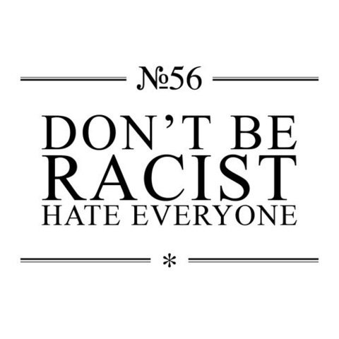 Don't be racist.jpg