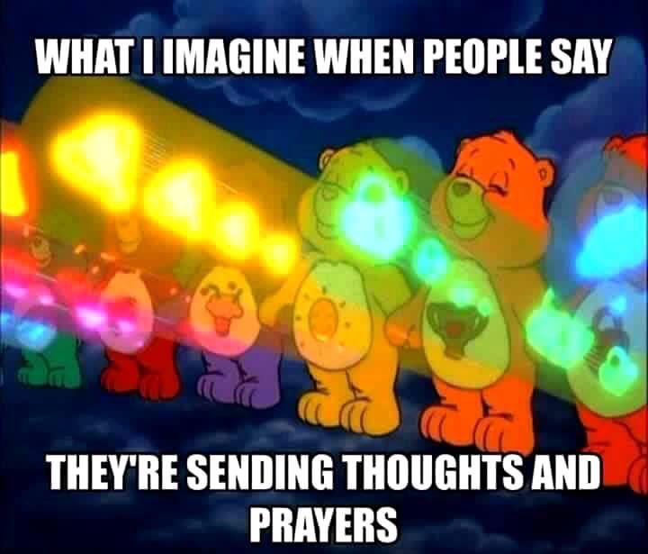 what I imagine when people say they're sending thoughts and prayers.jpg