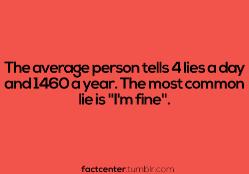 tumblr mfe92pns2M1rf697vo1 500 Im fine. Quotes lies interesting facts
