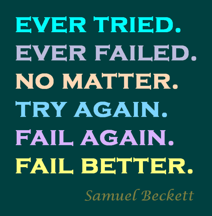 fail better 700x712 Fail better win sayings Quotes Fail beckett advice