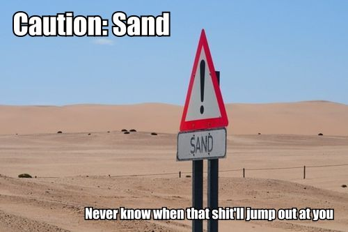 0002ge76 Caution: sand funny